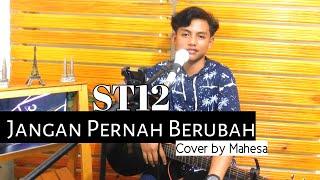 Download ST12 - JANGAN PERNAH BERUBAH || Cover By Mahesa Ammarifda