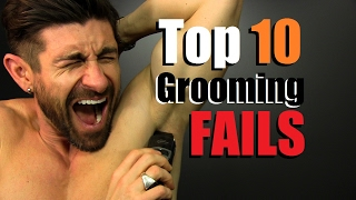 Top 10 Grooming FAILS and Manscaping Mistakes Men Make