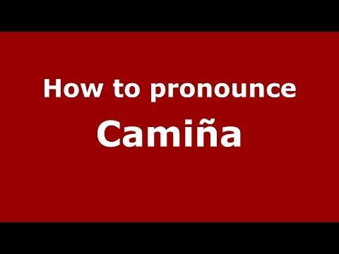 How to pronounce Camiña (Spanish/Argentina) - PronounceNames.com