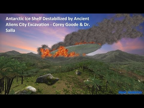 Antarctic Ice Shelf Destabilized by Ancient Aliens City Excavation - Corey Goode & Dr. Salla