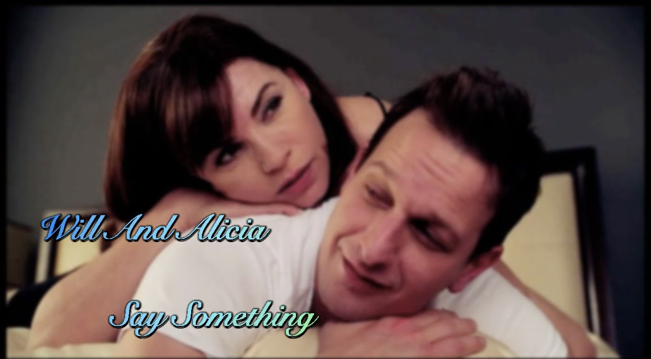 Download The Good Wife || Will and Alicia || Say Something