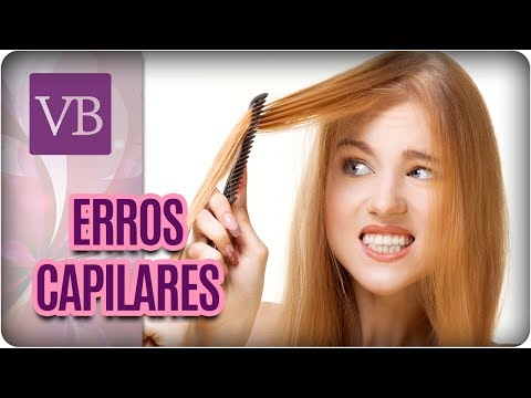 Erros Capilares: Dicas Para Cabelos Saudáveis + Receitas Caseiras - Você Bonita (23/05/17)
