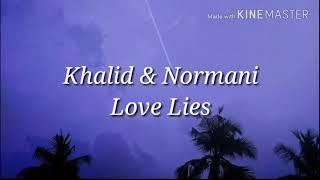 Khalid & Normani - Love lies ( Lyrics )