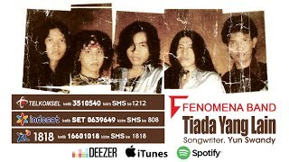 Title : tiada yang lain artist fenomena band songwriter yun swandy studio bmi record subscribe channel rajawali mitra musik http://bit.ly/2smwtsx dow...