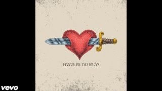 Bro - Hvor Er Du Bro? (Official Audio)
