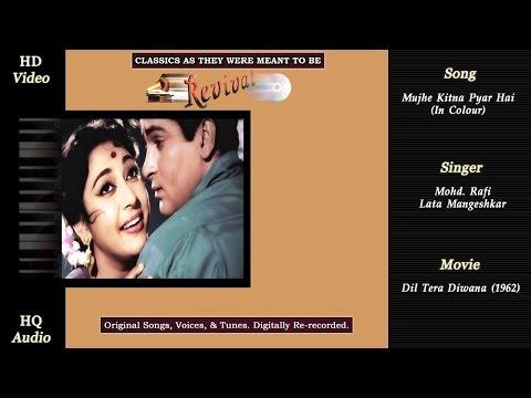 Mujhe Kitna Pyar Hai | Classics Revival | Dil Tera Diwana 1962 | HD