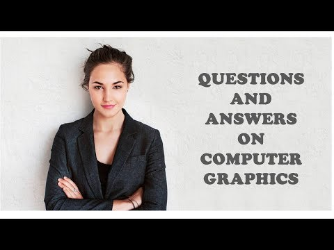 QUESTIONS AND ANSWERS ON COMPUTER GRAPHICS