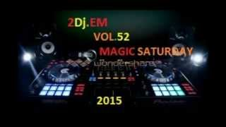 NOWOŚĆ 2015 LISTOPAD TECHNO MIX 2015 HANDS UP 2015 2Dj.EM VOL . 52 MAGIC SATURDAY 2015