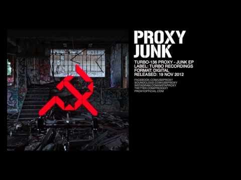 Proxy - Junk (Original Mix) [Turbo-136]