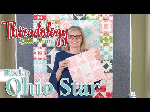 2019 Threadology Quilt Along - Block 1 Ohio Star | Fat Quarter Shop