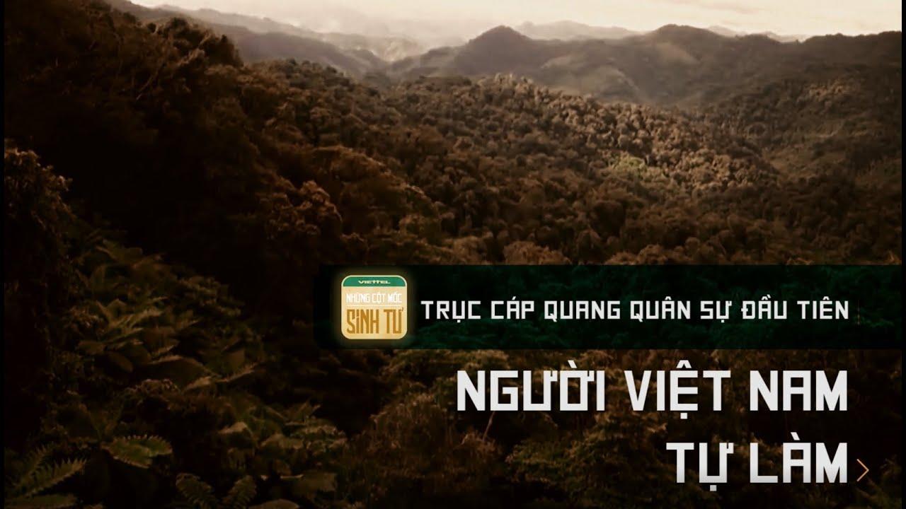 (Viettel Group) Trục cáp quang quân sự đầu tiên – Tập 3: Người Việt Nam tự làm