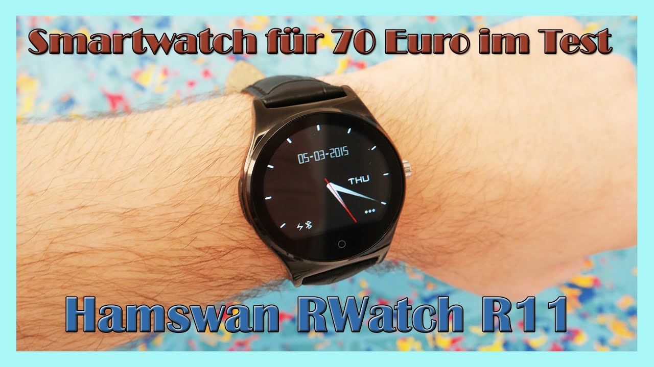g nstige gute smartwatch unter 70 euro hamswan rwatch r11 test deutsch youtube. Black Bedroom Furniture Sets. Home Design Ideas