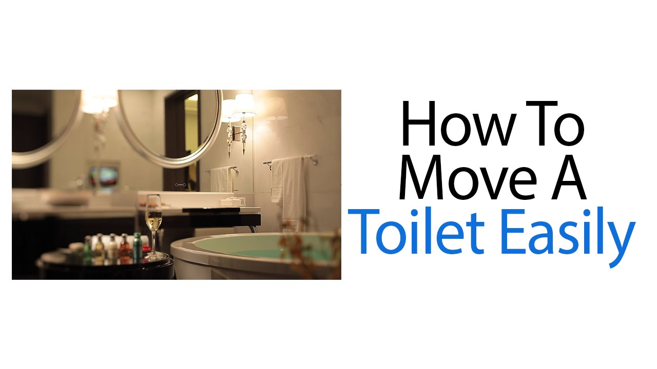 how to move a toilet easily youtube