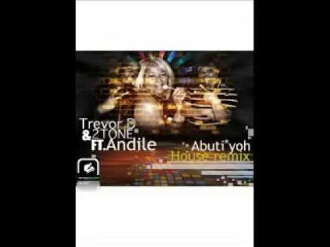 Trevor D & 2tone ft Andile -Abuti Yoh