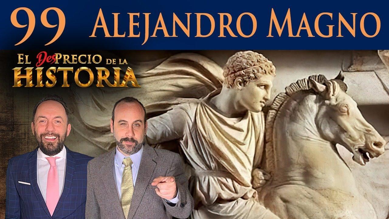 99 - Las Travesuras de Alejandro Magno - El Desprecio de la Historia