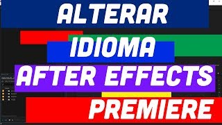Alterar Idioma Adobe Premiere, After Efects, photoshop e etc...