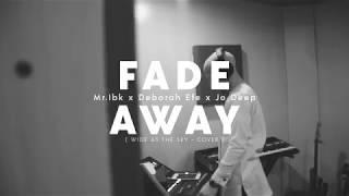Fade Away ft Deborah Efe, Mr. Ibk     Jo Deep Covers
