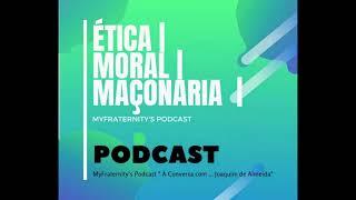 """Maçonaria - MyFraternity's Podcast - """"À conversa com.... Joaquim de Almeida"""""""