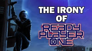 The Irony of Ready Player One