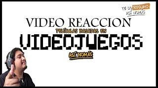 Vídeo Reacción A: Te Lo Resumo | 3 Películas Basadas en Videojuegos Así Nomás