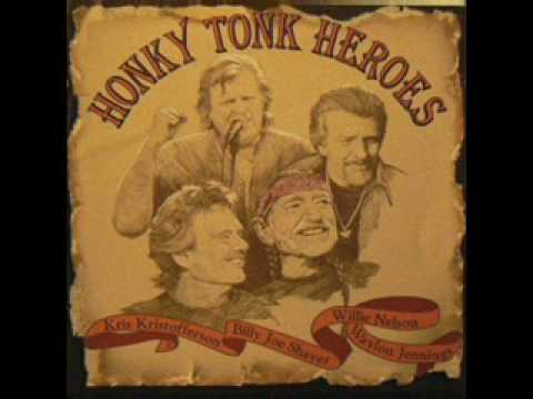 Honky Tonk Heroes - Willie Nelson, Waylon Jennings, Billy Joe Shaver