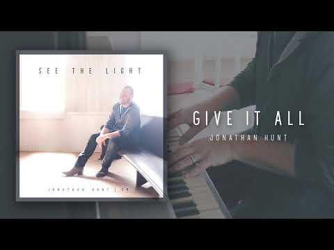 Jonathan Hunt - GIVE IT ALL (See The Light EP)