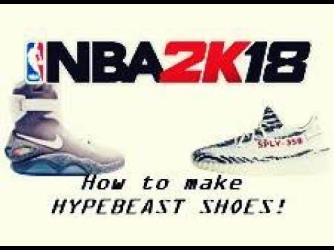 9de510edd8b65 NBA 2K18-How to make HYPEBEAST SHOES in NBA 2K18! (YEEZYS BOOST ...