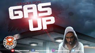 Cracka Don - Gas Up - November 2019