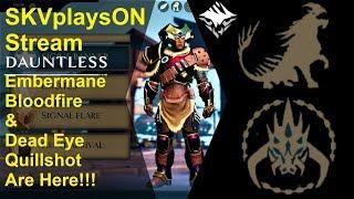 SKVplaysON - DAUNTLESS - Embermane Bloodfire & Deadeye Quillshot are Here!!,  [ENGLISH] PC Gameplay