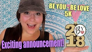 BE YOU -  BE LOVE Virtual 5k Announcement!!