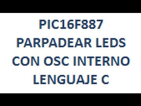 Download PIC16F887 - PARPADEO DE LEDS CON OSCILADOR INTERNO en Lenguaje C - Link para Descargar