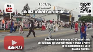 Desfile completo (HD) - 30 de Septiembre del 2015 - Cuautla Morelos