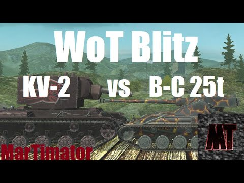 KV-2 Vs B-C 25t: Face The Derp #37 | WoT Blitz