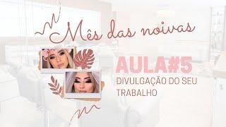 ESPECIAL NOIVAS | LIVE #5 - DIVULGAÇÃO DO SEU TRABALHO