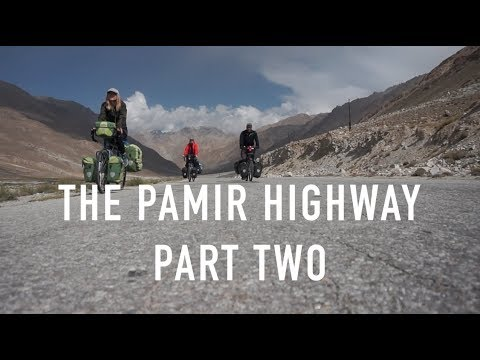 Cycling the Pamir Highway Part Two || WO2W (EP.10)