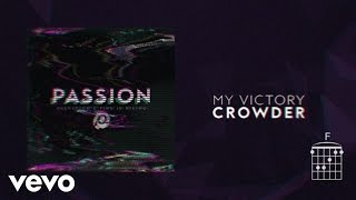 Passion - My Victory (Lyrics And Chords) ft. Crowder