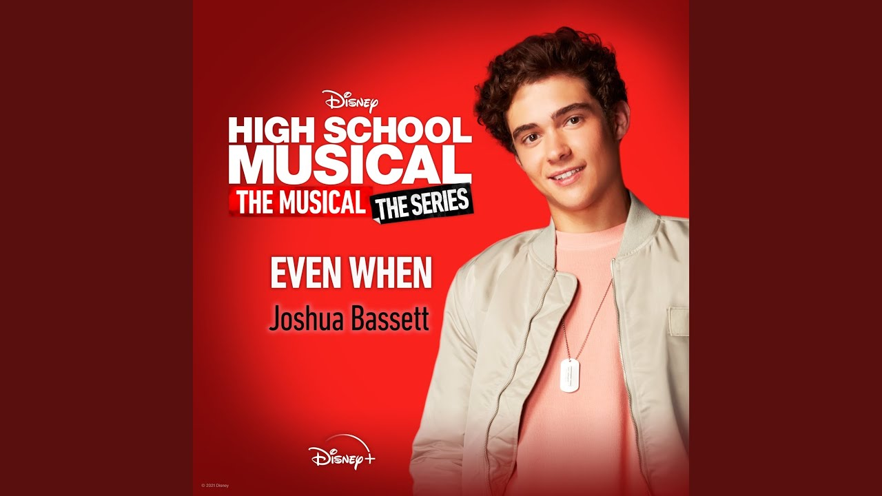 """Even When (From """"High School Musical: The Musical: The Series (Season 2)"""")"""