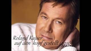 Roland Kaiser   Auf den Kopf gestellt 2016 Jetw