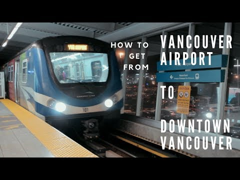How to get from Vancouver Airport (YVR) to Downtown Vancouver!