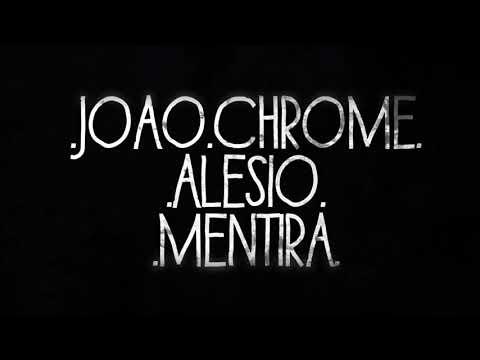 Joao Chrome ft. Alesio- Mentira 💋