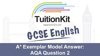 A* Exemplar Model Answer: AQA Question 2 (GCSE English Language)