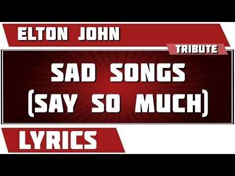 Sad Songs - Elton John tribute - Lyrics