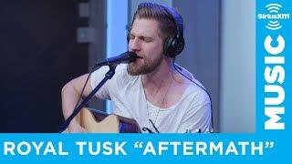 Royal Tusk - Aftermath [Live @ SiriusXM] | Octane Unleaded
