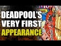 Deadpool's First Appearance Explained