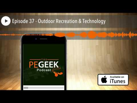 Episode 37 - Outdoor Recreation & Technology