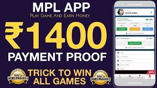 MPL➡️1400₹/- Payment Proof || Trick To Win All Game 100% Working ||Earn Daily➡️500₹/- Paytm