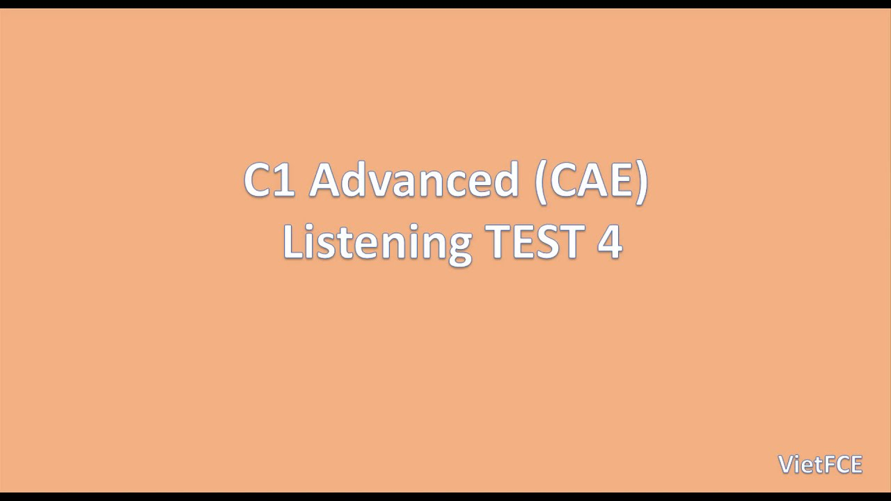 C1 Advanced (CAE) Listening Test 4 with answers