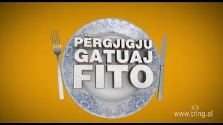 Pergjigju, gatuaj, fito - Puntata 3