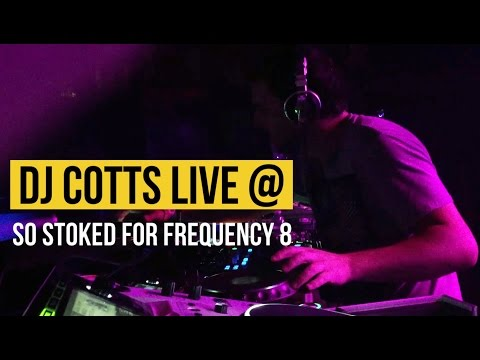 DJ Cotts - Live @ So Stoked for Frequency 8