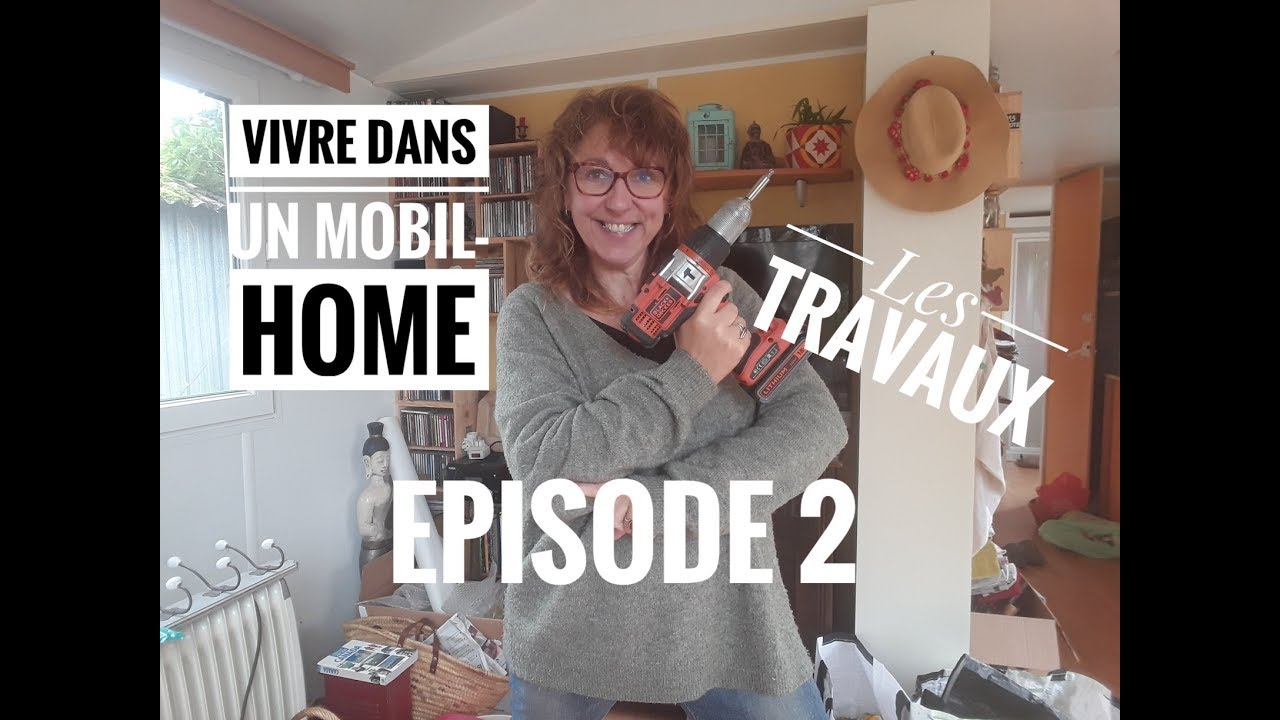 Vivre Dans Les Travaux vivre dans un mobilhome-episode 2 #les travaux